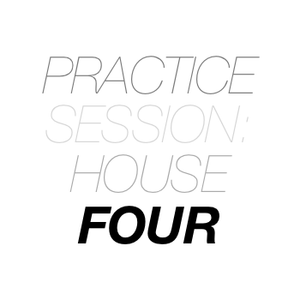 Practice Session: House 4
