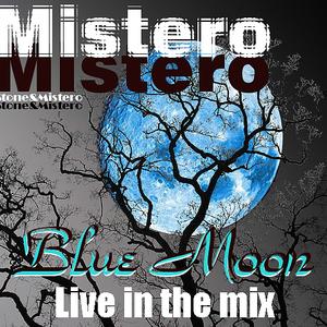 Mistero - Blue Moon 8/9/11