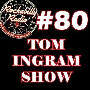 Tom Ingram Show #80