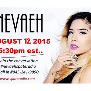 Nevaeh will be live on Spate Radio August 12, 2015