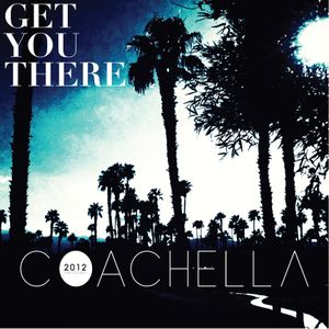 COACHELLA  (Get You There 2012)
