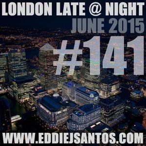 London Late @ Night #141 June 2015