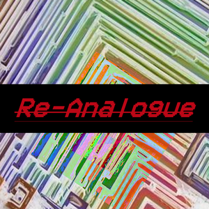 Re-Analogue | 25th Mar 2019