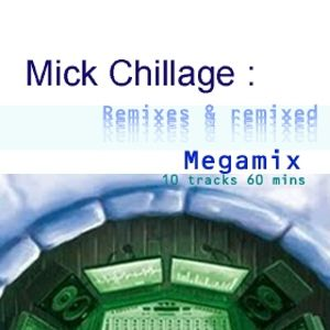 Mick Chillage selected remixes megamix