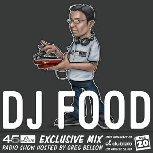 45 Live Radio Show pt. 140 with guest DJ FOOD aka STRICTLY KEV