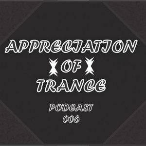 Appreciation of Trance Podcast 006