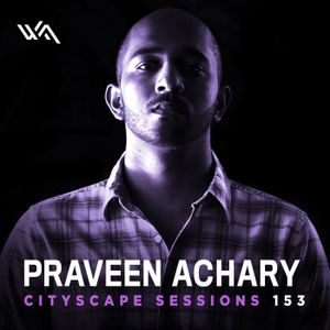 Blake Sutherland - Cityscape Sessions 153 With Praveen Achary [08.09.2016]