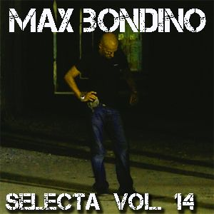 Max Bondino - Selecta Volume 14