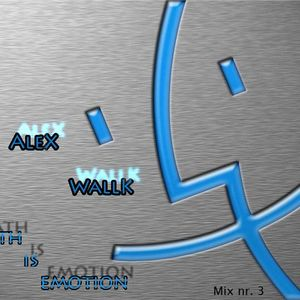 Dj AleX WallK - Wath is Emotion (part 3)
