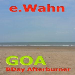 eWahn - GOA BDay Afterburner