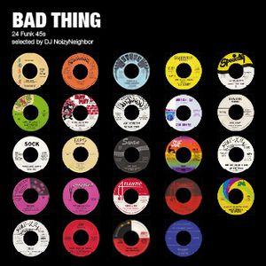 BAD THING - 24 TOUGH FUNK 45'S