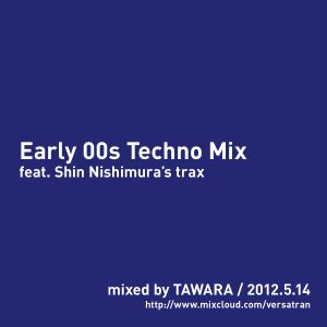 """""""Early 00s Techno Mix"""" for FM KENTO 2012.5.14"""