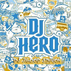 DJ 2GooD - DJ Hero