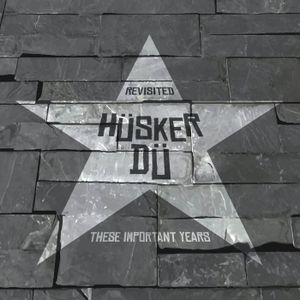 These Important Years | Husker Du Revisited