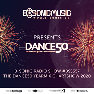 B-SONIC RADIO SHOW #357 - German Dance50 Yearmix Chartshow 2020 (6 Hours Special Edition)