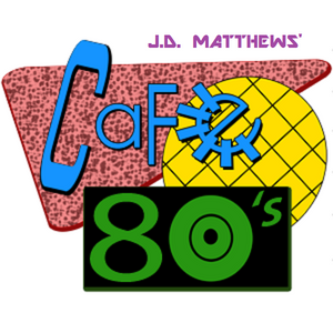 J.D. Matthews' Cafe '80s - Episode 05