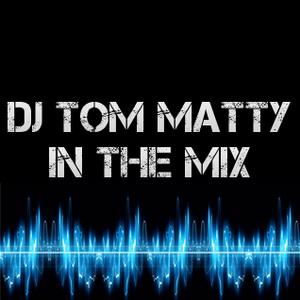 DJ Tom Matty |Saturday Night Mix Show| Saturday 14th Feb 2015