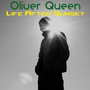 Oliver Queen - Life After Sunset 011 (07.06.2011)