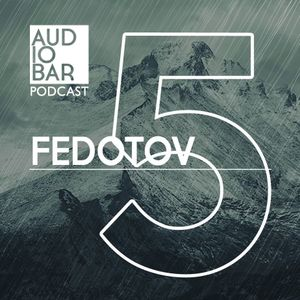 Audiobar Podcast 2018 - Fedotov