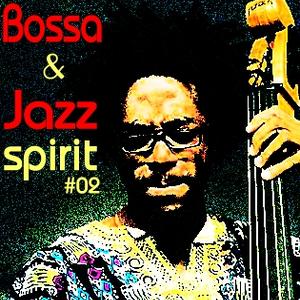 Bossa & Jazz Spirit #2