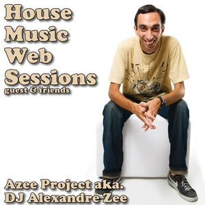 House Music Web Sessions 22-08-2013 Guest DJ Alexandre Zee