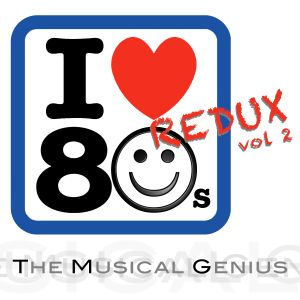 I Love the 80's REDUX, Vol 2