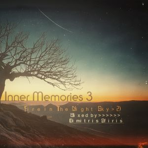 Inner Memories 3: Fire in The Night Sky (Chapter 2) [Mixed by Dimitris Sfiris]