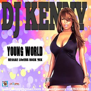 DJ KENNY YOUNG WORLD REGGAE LOVERS ROCK MIX FEB 2018 by
