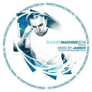 Summer Machine 2014 Part02 - Mixed By Jambor