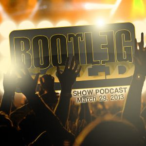 Bootleg Gold Show (March 29, 2013)