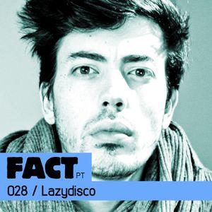 FACT PT Mix 028: Lazydisco