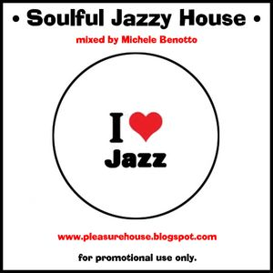 Soulful Jazzy House - selected and mixed by Michele Benotto