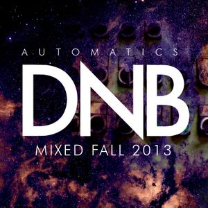Automatics - Fall 2013 Drum&Bass Mix