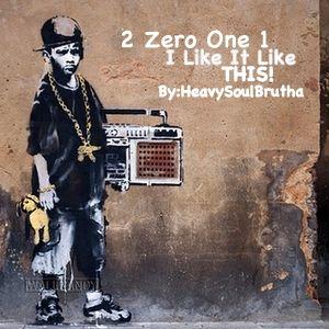2 Zero One 1 - I Like It Like This!