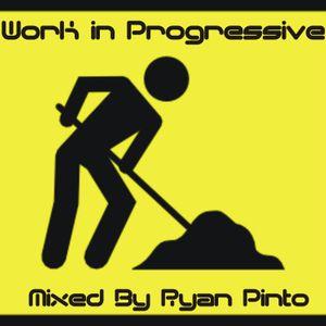 Work In Progressive - Mixed By Ryan Pinto Goa
