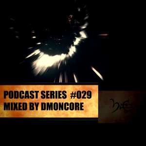 Podcast #029 Mixed By DmønCøre