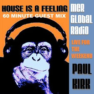 House Is A Feeling - Manchester Global Radio Guest Mix