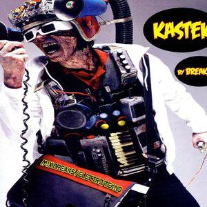 BREAKFAST - KasteK - Mix BreakBeat Electro Tekno - 2009