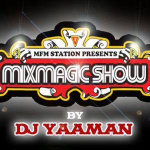 Mixmagic Show Episode 40 [Air date Mar. 21, 2010]