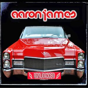 DJ Aaron James - UNLOCKED Vol 1
