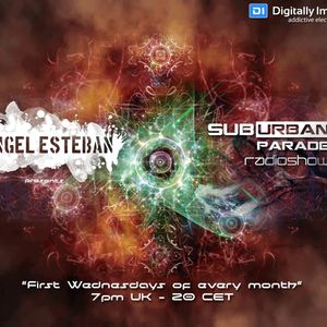 Angel Esteban - SuburbanParade 026 With Hindira (Spain) www.di.fm / Progressive Psy Channel