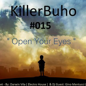 KillerBuho #015 - Open Your Eyes - By Darwin Vila - Dj Guest Gino Mentucci