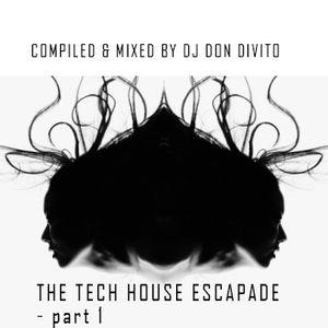 THE TECH HOUSE ESCAPADE - part 1