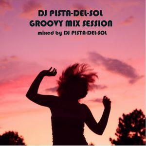 DJ PISTA-DEL-SOL GROOVY MIX SESSION