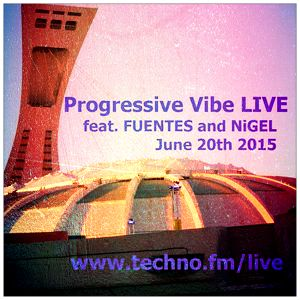 FUENTES // PROGRESSIVE VIBE RADIO // JUNE 2015 // TECHNO.FM