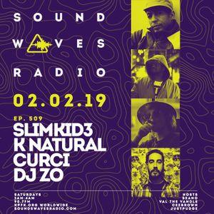 Episode 509 - SlimKid3, K-Natural, Curci & DJ Zo - February 2, 2019