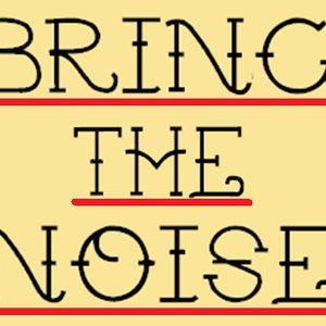 Bring the Noise- P is for...