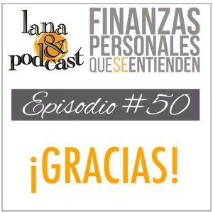 GRACIAS. Podcast #50
