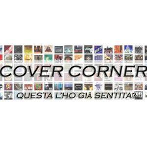 Cover Corner - Puntata del 18 agosto su Radio Popolare