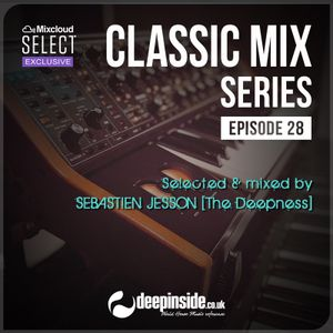 CLASSIC MIX Episode 28 mixed by Sebastien Jesson * Exclusive Long Mix // 2 Hours *